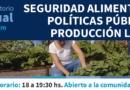 Conversatorio virtual sobre seguridad alimentaria, políticas públicas y producción local